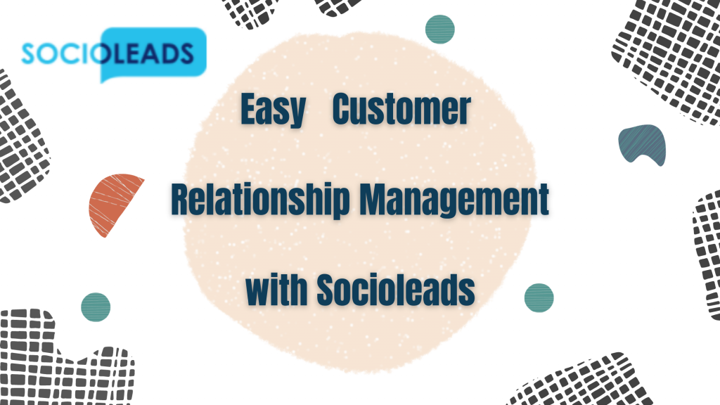 easy-customer-relationship-management-with-socioleads